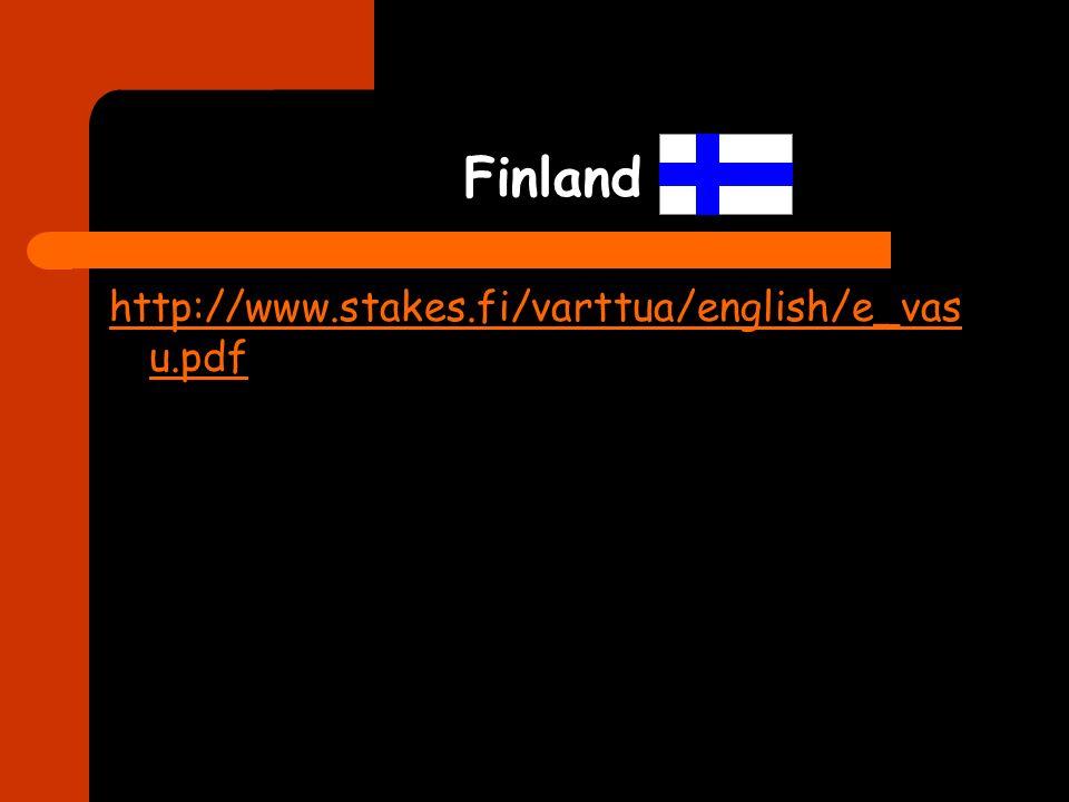 Finland http://www.stakes.fi/varttua/english/e_vas u.pdf