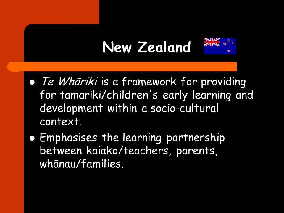 New Zealand Te Whāriki is a framework for providing for tamariki/children's early learning and development within a socio-cultural context. Emphasises