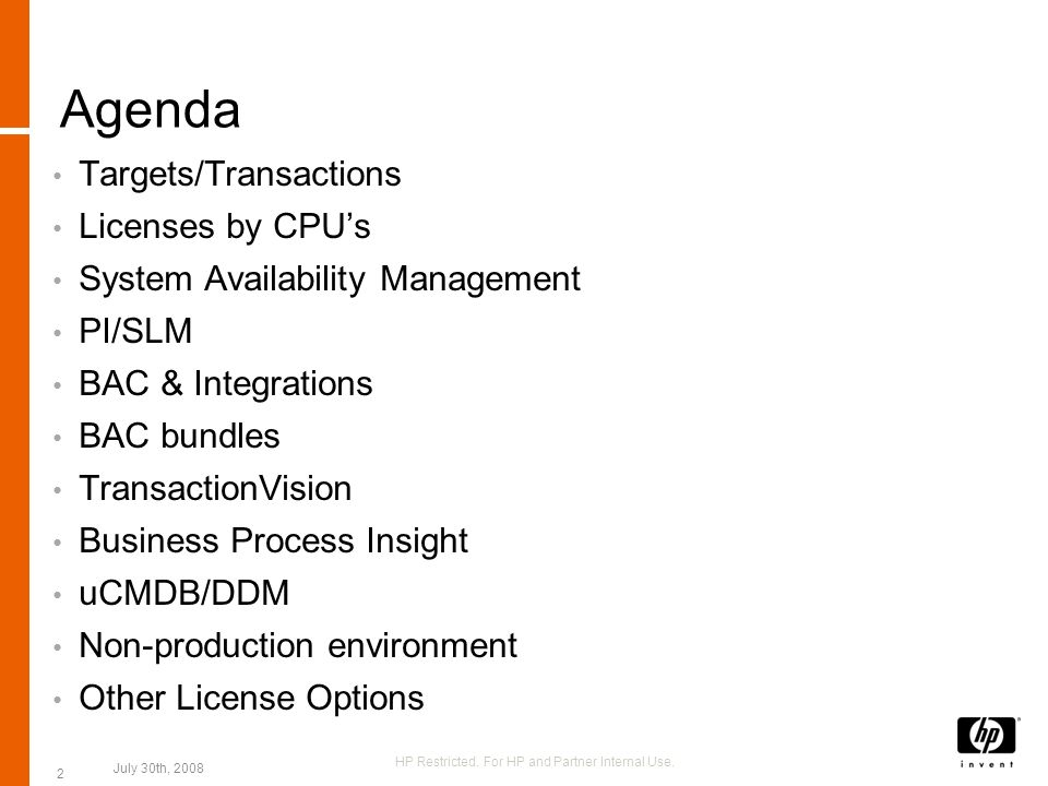 Agenda Targets/Transactions Licenses by CPUs System Availability Management PI/SLM BAC & Integrations BAC bundles TransactionVision Business Process I