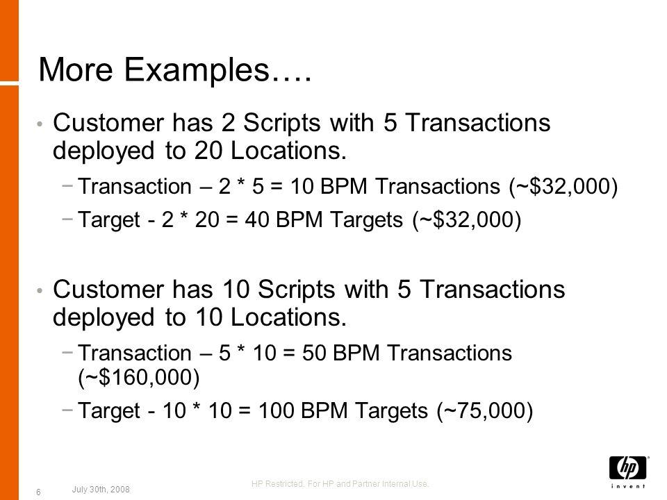 BPM Price List Description (EN)Prod ListMedia ProdSupp 9x5 Supp 24x7 Supp HP BAC-EUM w/ BPM 1-50 Targets SW E- LTU T5682AA E $ 800HP BAC MLU 7.00 SW E-Media4N8$174$213 HP BAC-EUM w/ BPM 51-200 Targets SW E- LTU T5605AA E $ 1,650HP BAC MLU 7.00 SW E-Media6TE$356$437 HP BAC-EUM w/ BPM 201+ Targets SW E- LTU T5606AA E $ 1,100HP BAC MLU 7.00 SW E-Media4NW$238$293 HP BAC-EUM w/ BPM 1-50 Trans SW E-LTU T5604AA E $ 3,200HP BAC MLU 7.00 SW E-Media4P4$694$852 HP BAC-EUM w/ BPM 51-200 Trans SW LTUT5605AA $ 1,650HP BAC MLU 7.00 SW Media6TE$356$437 HP BAC-EUM w/ BPM 201+ Trans SW LTUT5606AA $ 1,100HP BAC MLU 7.00 SW Media4NW$238$293 HP BAC-EUM w/ BPM 1-50 Trans SW LTUT5604AA $ 3,200HP BAC MLU 7.00 SW Media4P4$694$852 HP Restricted.