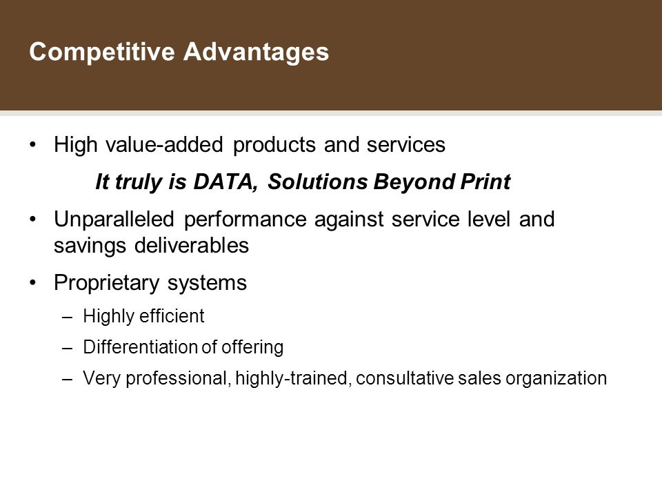 THE DATA GROUP INCOME FUND Competitive Advantages High value-added products and services It truly is DATA, Solutions Beyond Print Unparalleled performance against service level and savings deliverables Proprietary systems –Highly efficient –Differentiation of offering –Very professional, highly-trained, consultative sales organization