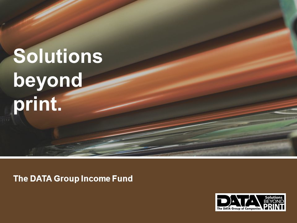 The DATA Group Income Fund Solutions beyond print.