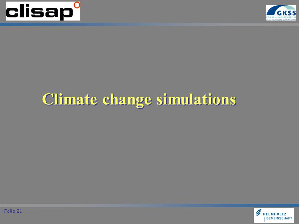 Folie 21 Climate change simulations