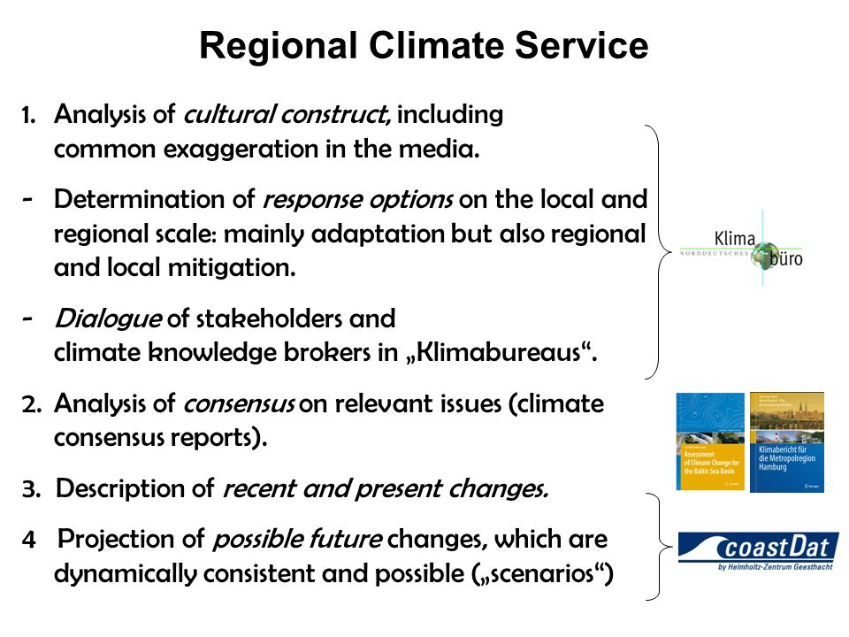 Regional Climate Service 1.Analysis of cultural construct, including common exaggeration in the media. -Determination of response options on the local