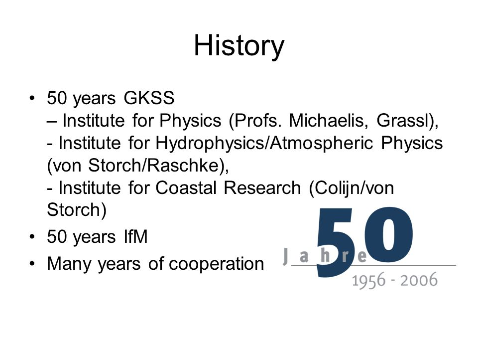 History 50 years GKSS – Institute for Physics (Profs.