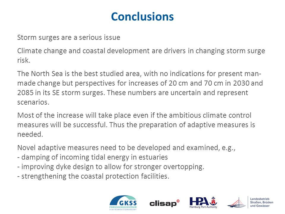 Conclusions Storm surges are a serious issue Climate change and coastal development are drivers in changing storm surge risk.