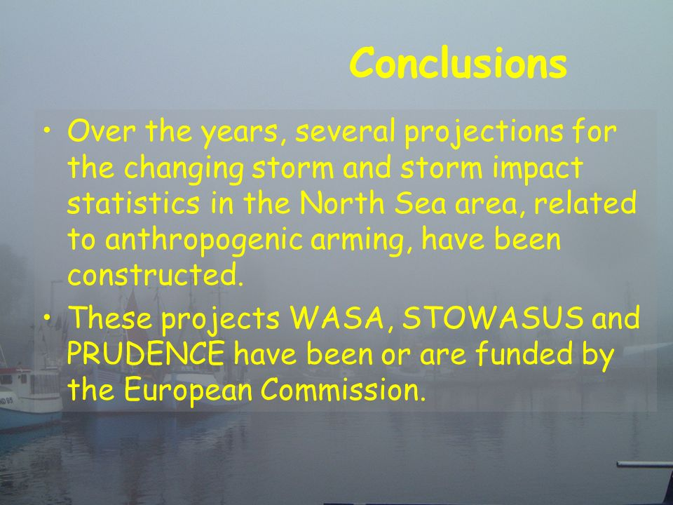 Over the years, several projections for the changing storm and storm impact statistics in the North Sea area, related to anthropogenic arming, have been constructed.