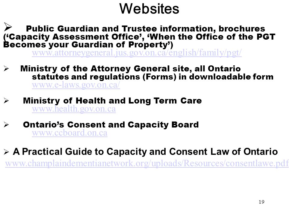 19 Websites Public Guardian and Trustee information, brochures (Capacity Assessment Office, When the Office of the PGT Becomes your Guardian of Proper