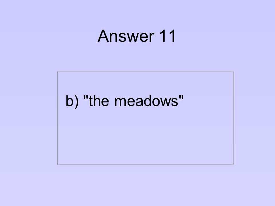 Question 11 What does Las Vegas, which is originally Spanish, mean in English.