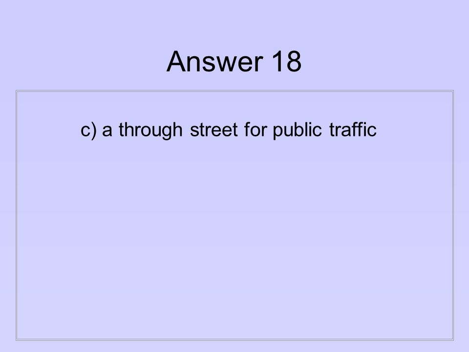 Question 18 What does the word thoroughfare mean.
