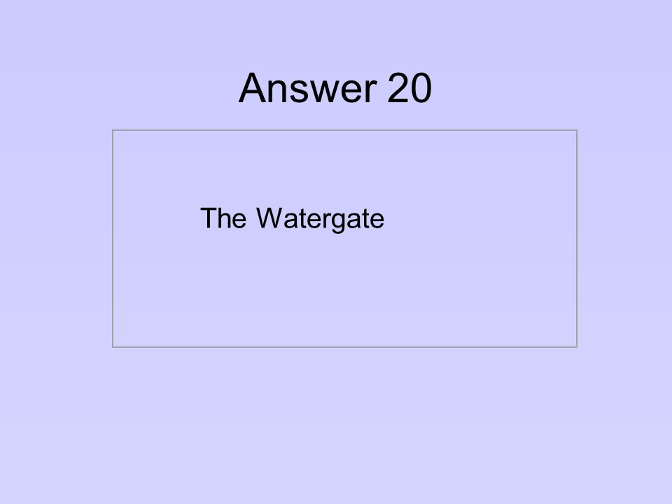 Question 20 What Washington, D.C., building housed the Democratic Party headquarters in 1972