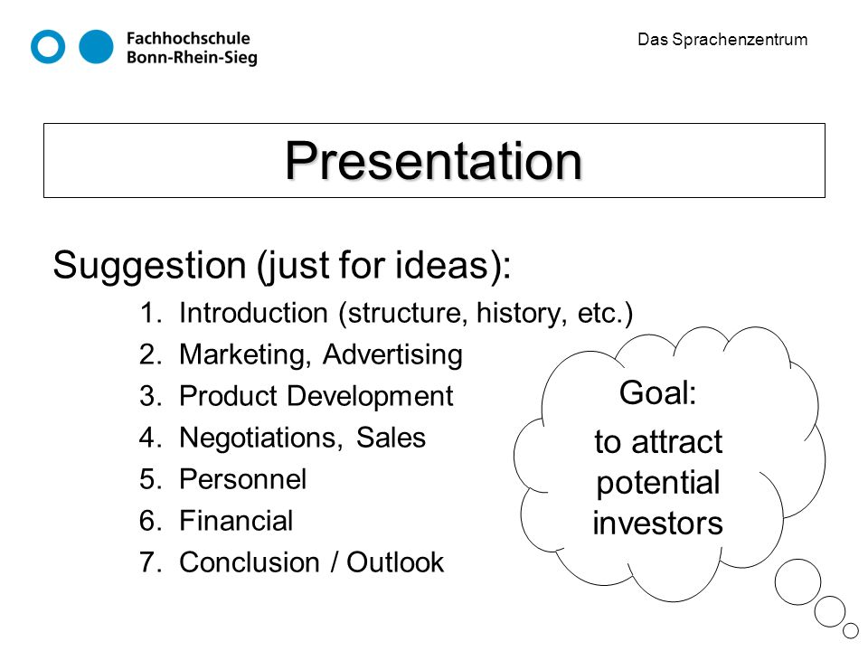 Das Sprachenzentrum Presentation Suggestion (just for ideas): 1. Introduction (structure, history, etc.) 2. Marketing, Advertising 3. Product Developm