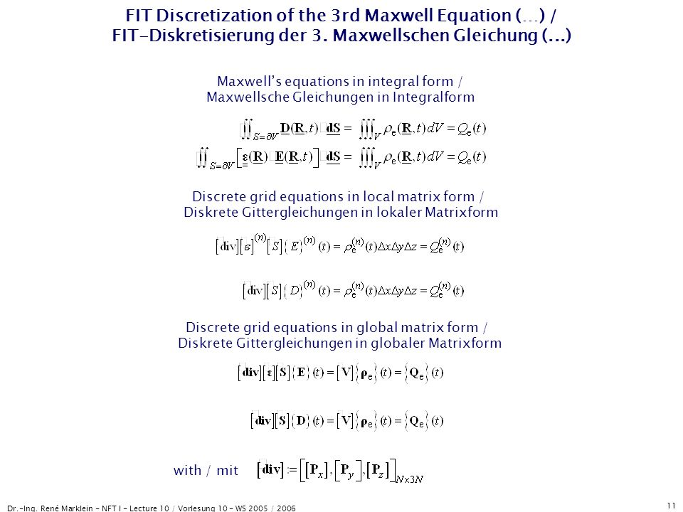 Dr.-Ing. René Marklein - NFT I - Lecture 10 / Vorlesung 10 - WS 2005 / 2006 11 FIT Discretization of the 3rd Maxwell Equation (…) / FIT-Diskretisierun