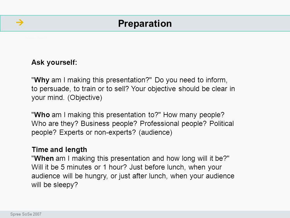 Preparation ArbeitsschritteW Seminar I-Prax: Inhaltserschließung visueller Medien, 5.10.2004 Spree SoSe 2007 Ask yourself:
