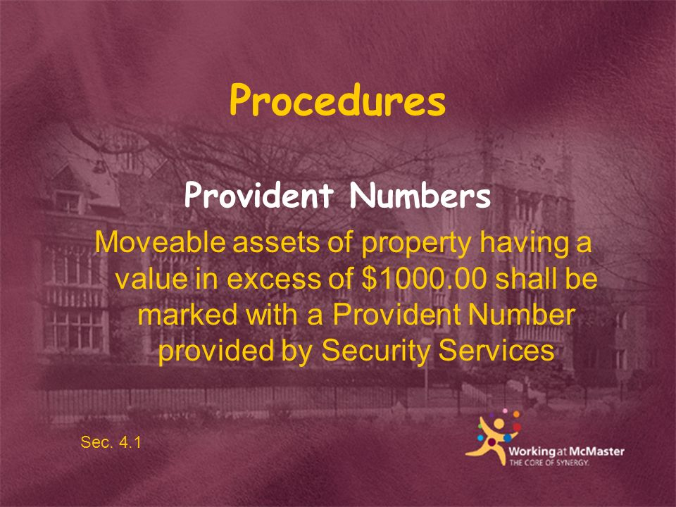 Procedures Provident Numbers Moveable assets of property having a value in excess of $1000.00 shall be marked with a Provident Number provided by Security Services Sec.