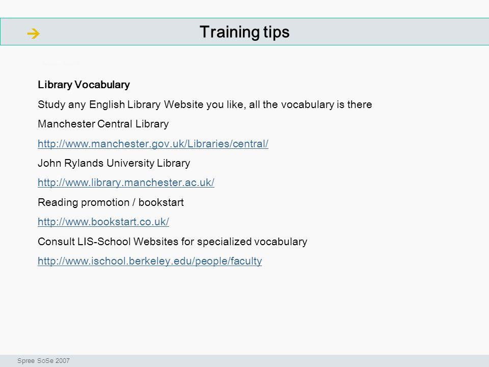 Training tips ArbeitsschritteW Seminar I-Prax: Inhaltserschließung visueller Medien, 5.10.2004 Spree SoSe 2007 Library Vocabulary Study any English Li