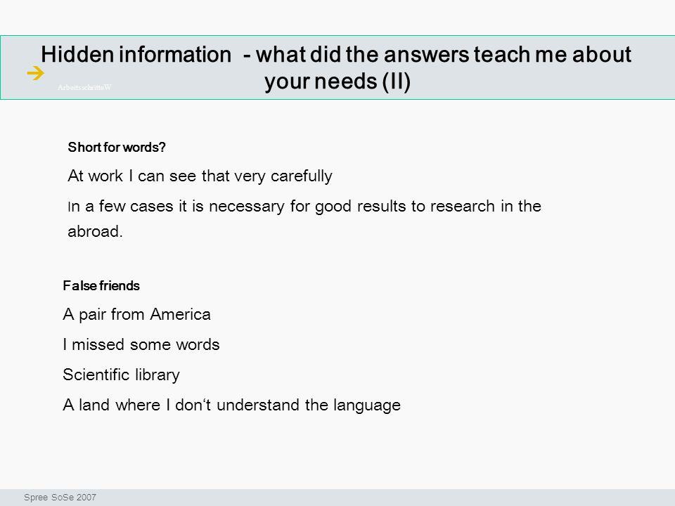 Hidden information - what did the answers teach me about your needs (II) ArbeitsschritteW Seminar I-Prax: Inhaltserschließung visueller Medien, 5.10.2