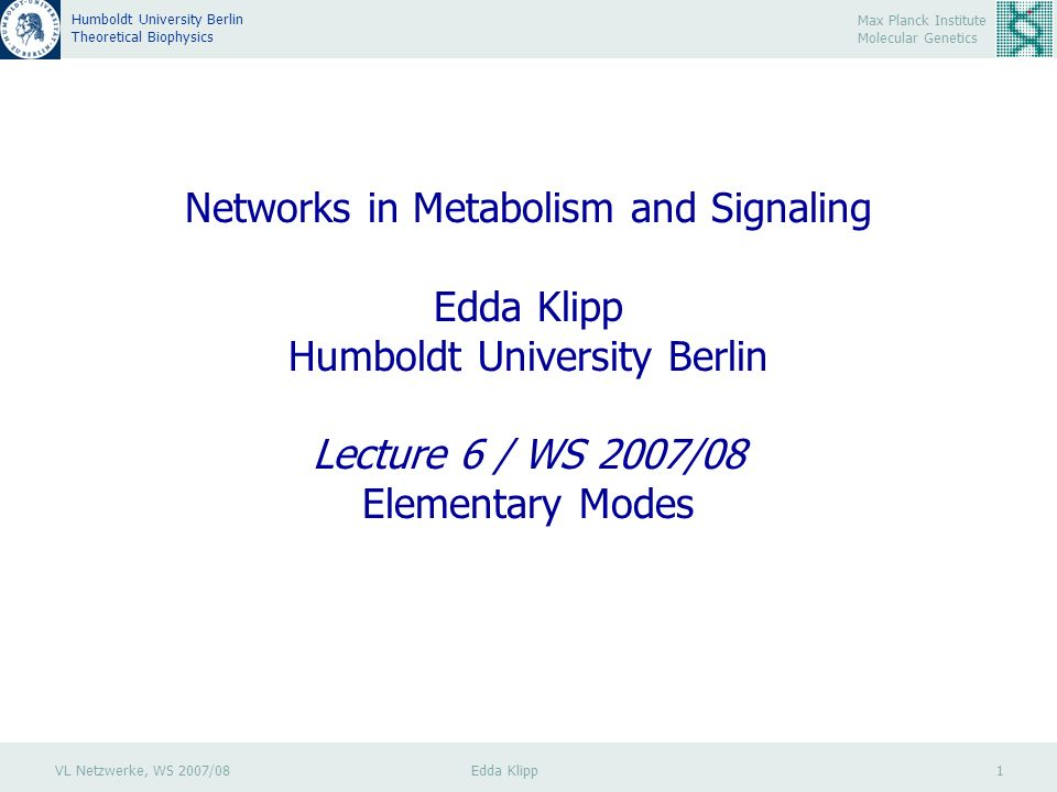 VL Netzwerke, WS 2007/08 Edda Klipp 32 Max Planck Institute Molecular Genetics Humboldt University Berlin Theoretical Biophysics EM producing ATP from Adenosine The ATP adenosine yields of the ATP-producing modes are 1 for modes III.1-III.3, 1 : 4, 2 : 5, 1 : 4, 1 : 4, 8 : 17, 5 : 14, 2 : 3, 1 : 4 and 5 : 8 for modes III.4-III.12, respectively.