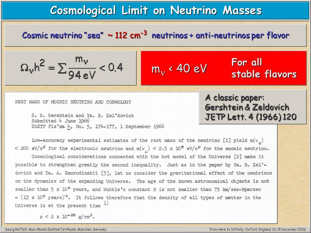 Georg Raffelt, Max-Planck-Institut für Physik, München, GermanyFrom Here to Infinity, Oxford, England, 13-15 December 2002 Cosmological Limit on Neutr