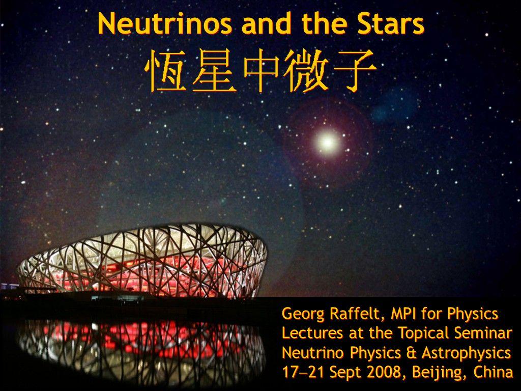 Georg Raffelt, Max-Planck-Institut für Physik, München, Germany Neutrino Physics & Astrophysics, 17-21 Sept 2008, Beijing, China Neutrinos and the sta