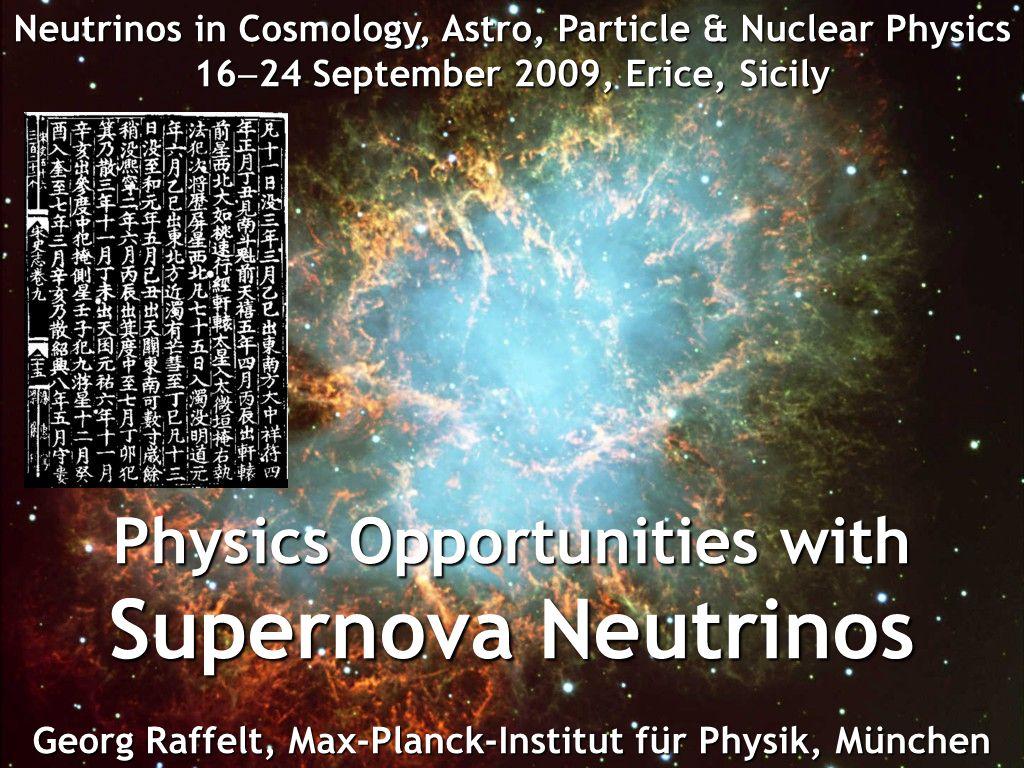 Georg Raffelt, Max-Planck-Institut für Physik, München Neutrinos in Cosmology, Astro, Particle & Nuclear Physics, 16 24 September 2009, Erice, Sicily