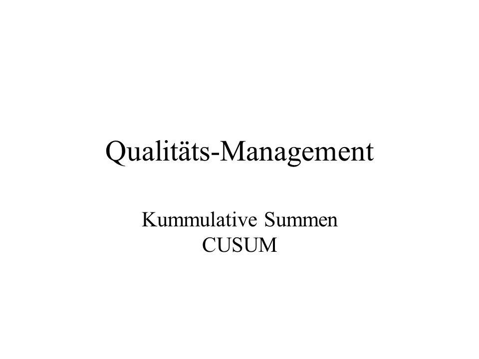 Qualitäts-Management Kummulative Summen CUSUM