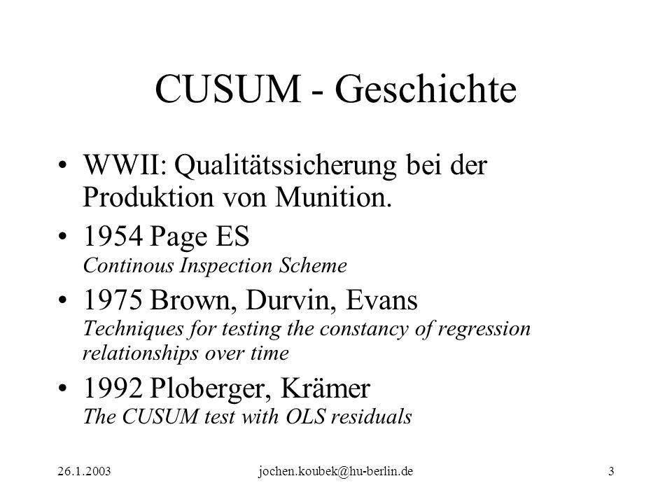 26.1.2003jochen.koubek@hu-berlin.de3 CUSUM - Geschichte WWII: Qualitätssicherung bei der Produktion von Munition. 1954 Page ES Continous Inspection Sc