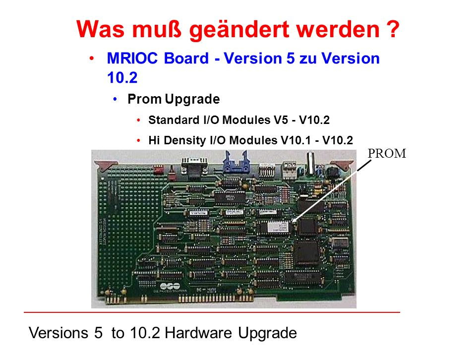 Versions 5 to 10.2 Hardware Upgrade Was muß geändert werden .
