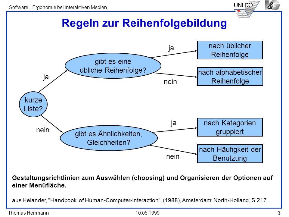 Thomas Herrmann Software - Ergonomie bei interaktiven Medien 10.05.1999 4 Anordnung der Menüitems (1) Complexity Provide both simple and complex menus.