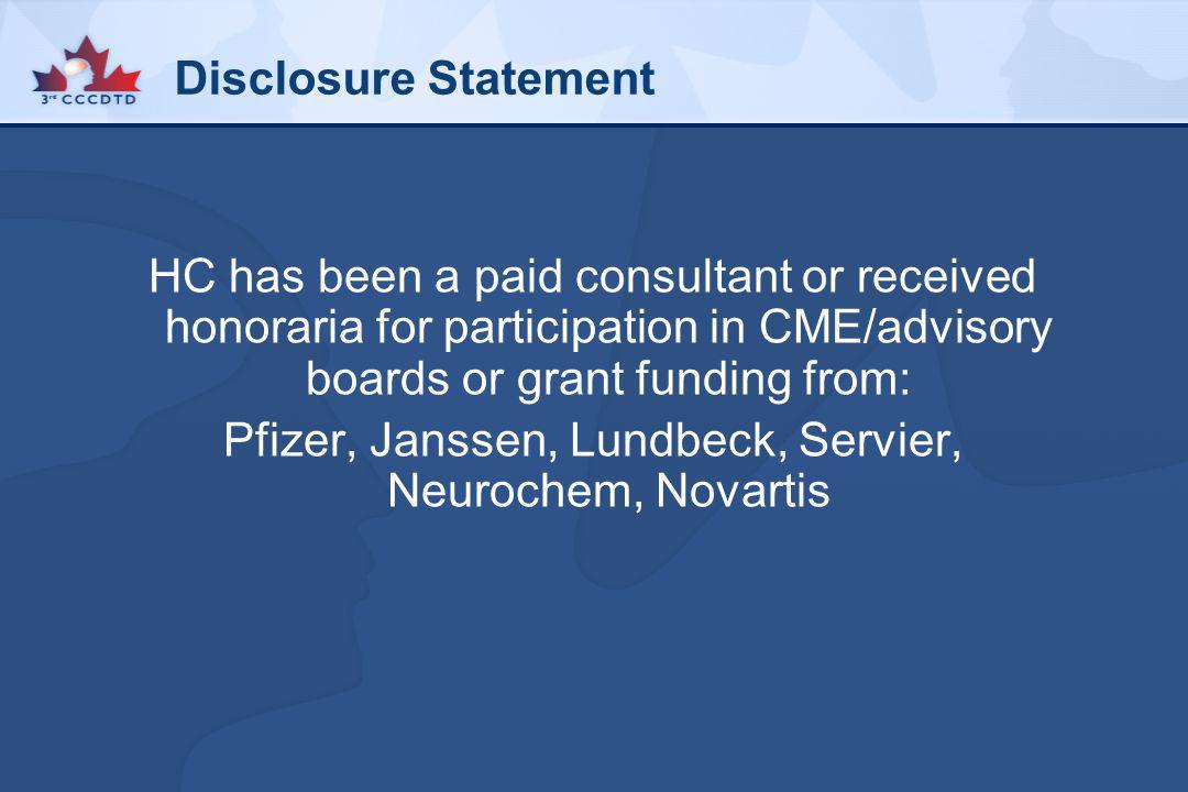 Disclosure Statement HC has been a paid consultant or received honoraria for participation in CME/advisory boards or grant funding from: Pfizer, Janss