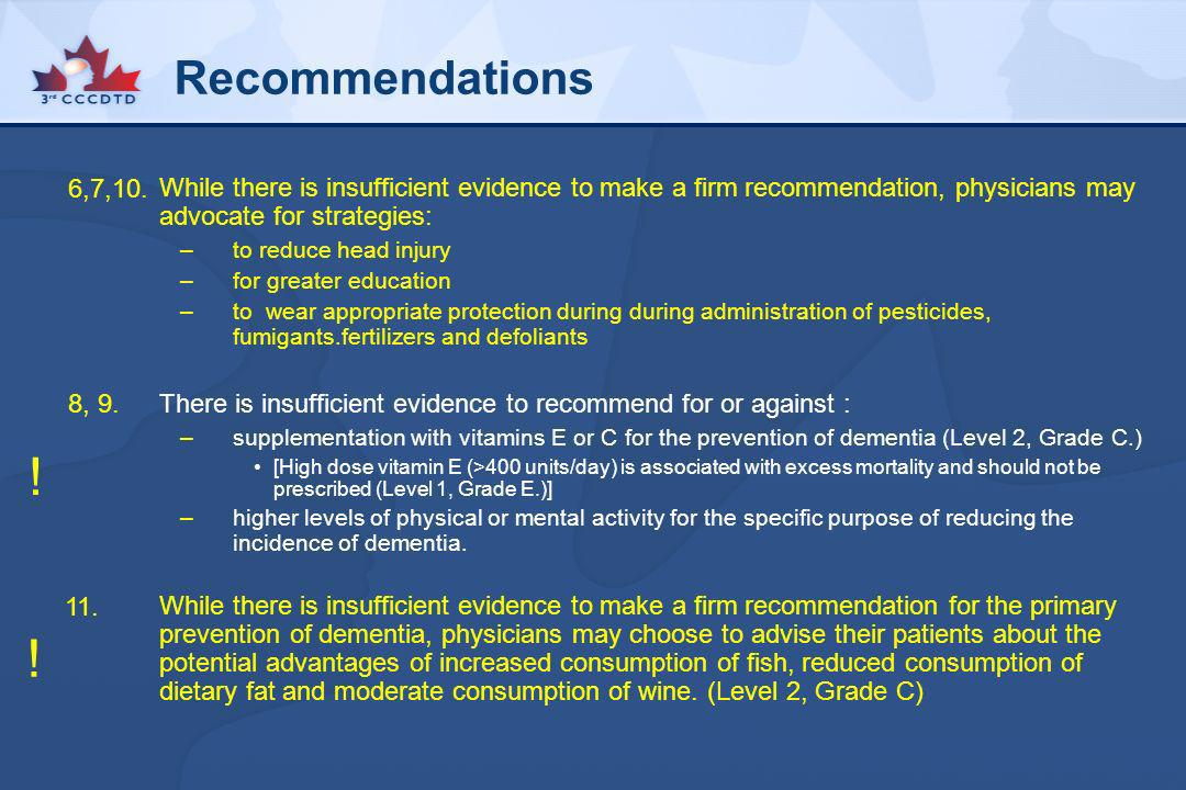 Recommendations While there is insufficient evidence to make a firm recommendation, physicians may advocate for strategies: –to reduce head injury –fo