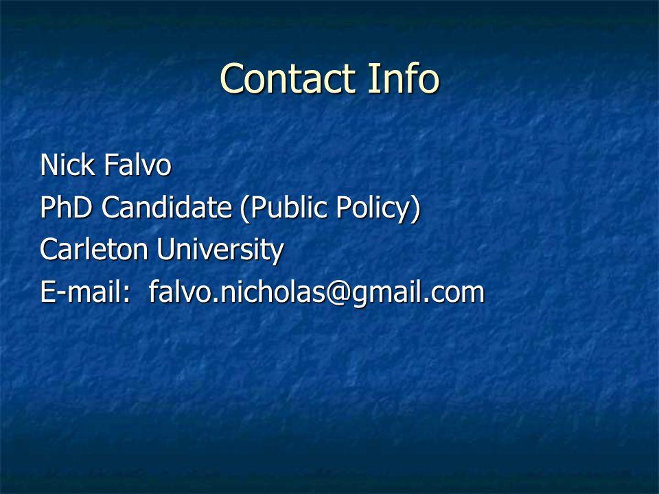 Contact Info Nick Falvo PhD Candidate (Public Policy) Carleton University E-mail: falvo.nicholas@gmail.com