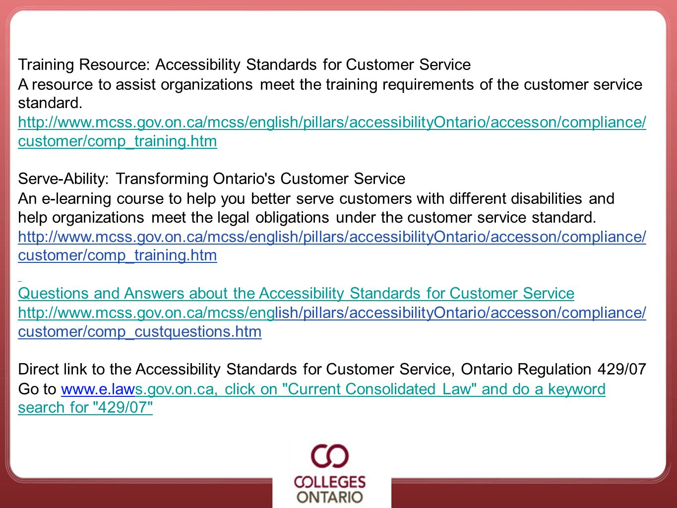 Training Resource: Accessibility Standards for Customer Service A resource to assist organizations meet the training requirements of the customer serv