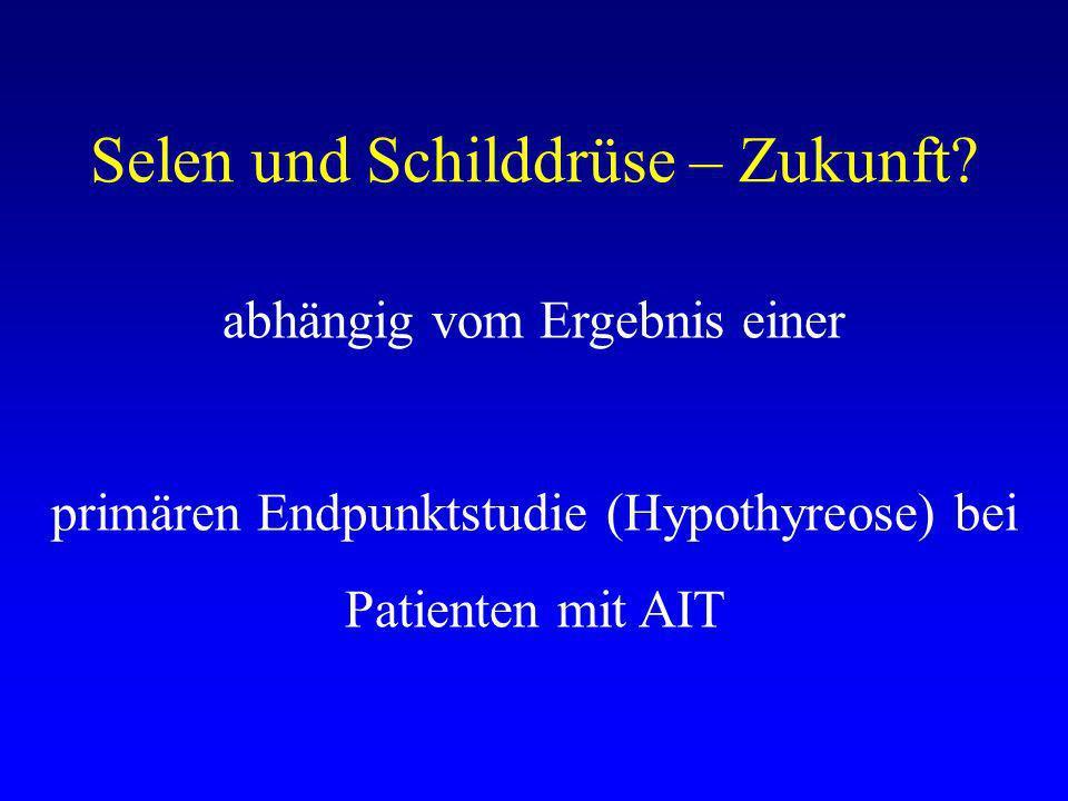 Selen und Schilddrüse – Zukunft.