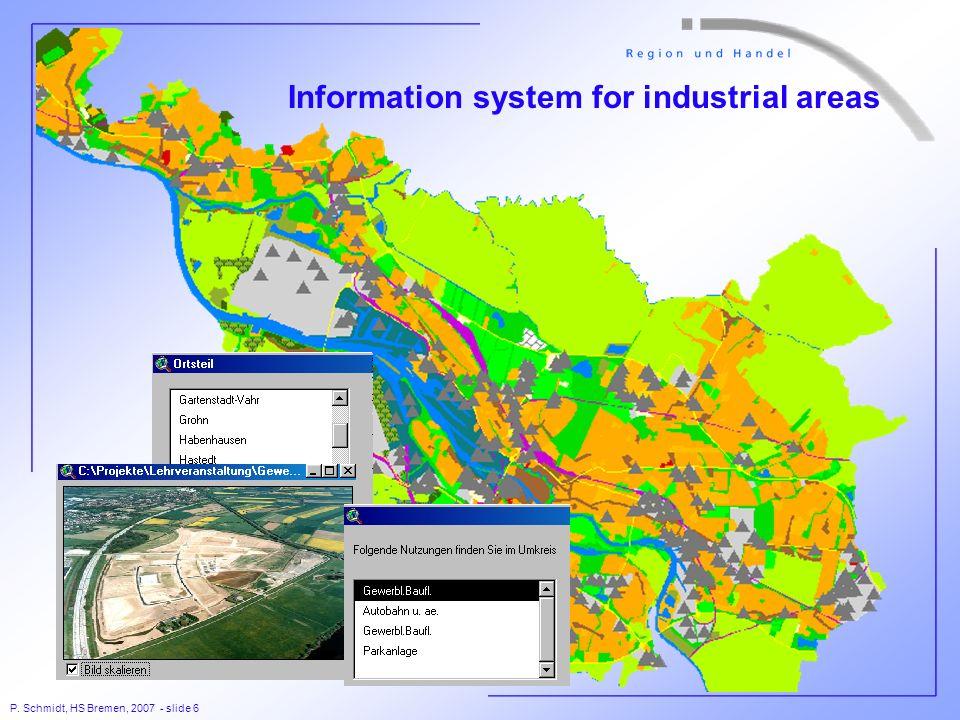 P. Schmidt, HS Bremen, 2007 - slide 6 Information system for industrial areas