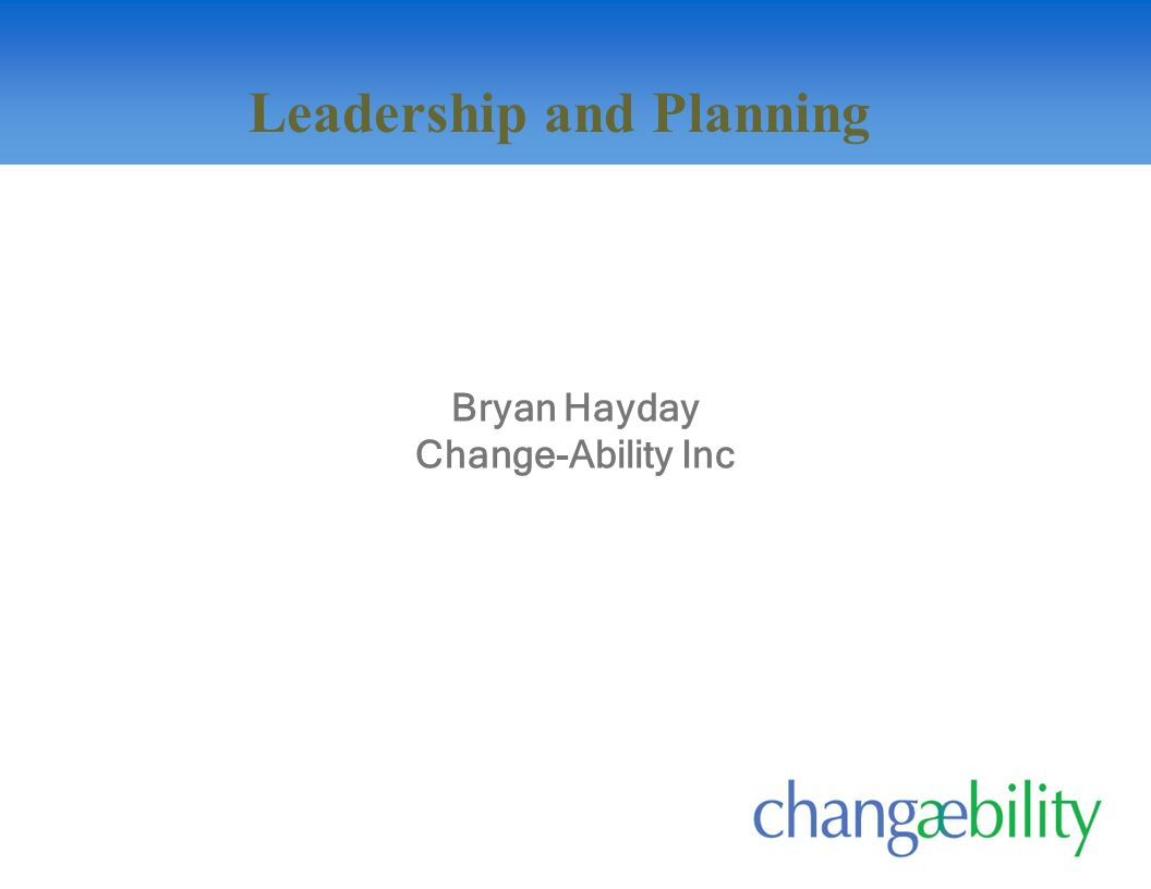 Bryan Hayday Change-Ability Inc Leadership and Planning