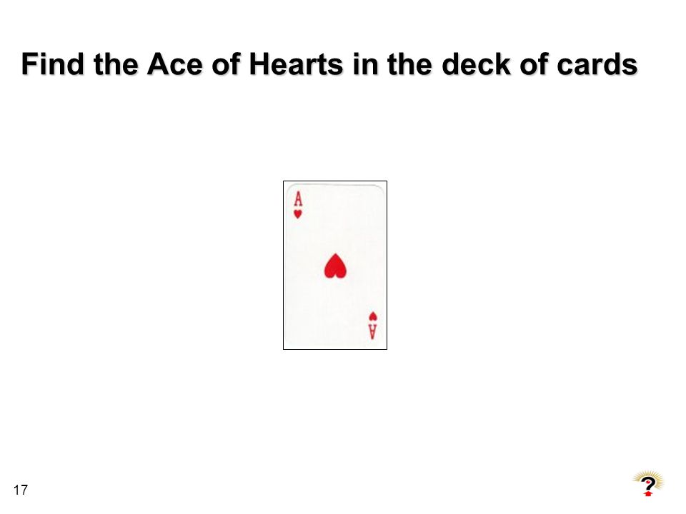 17 Find the Ace of Hearts in the deck of cards