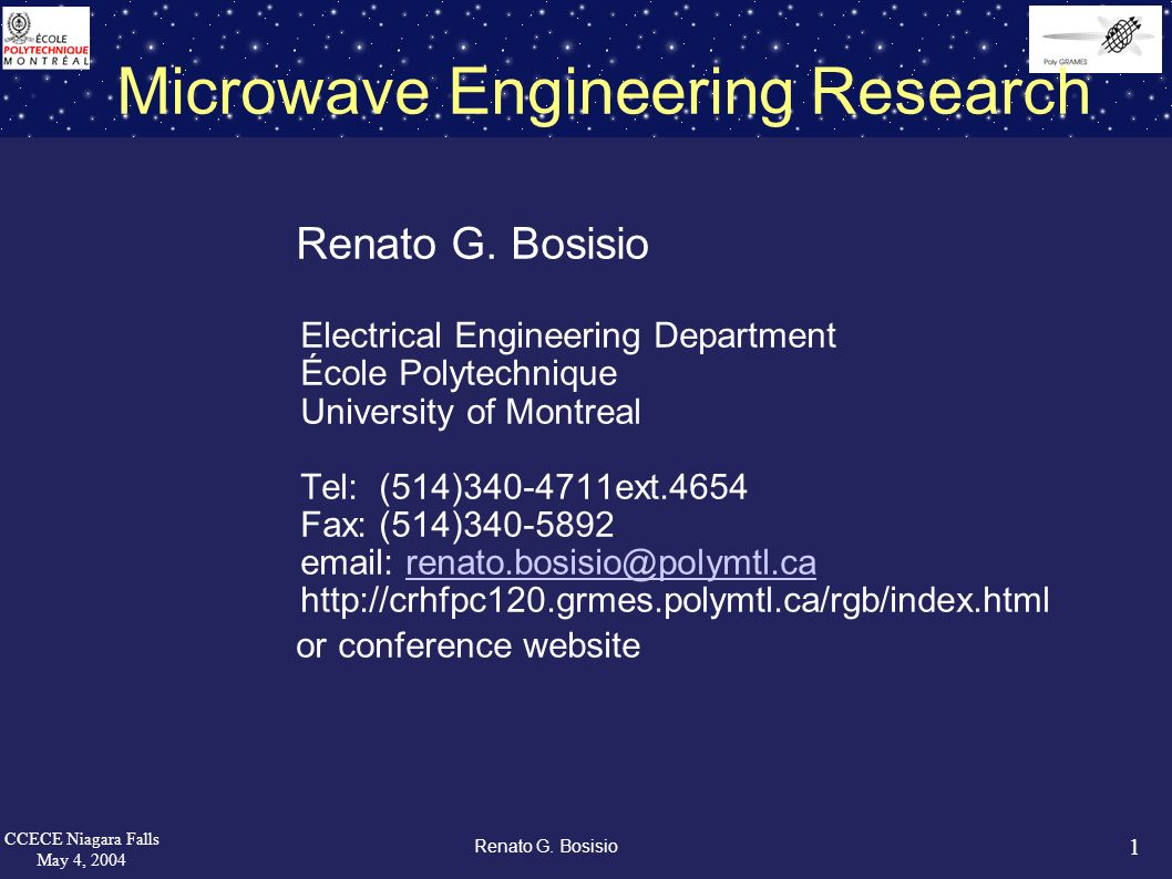 1 CCECE Niagara Falls May 4, 2004 Renato G. Bosisio Microwave Engineering Research Renato G.