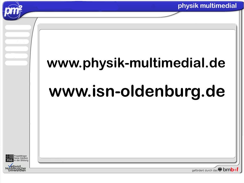 www.physik-multimedial.de www.isn-oldenburg.de