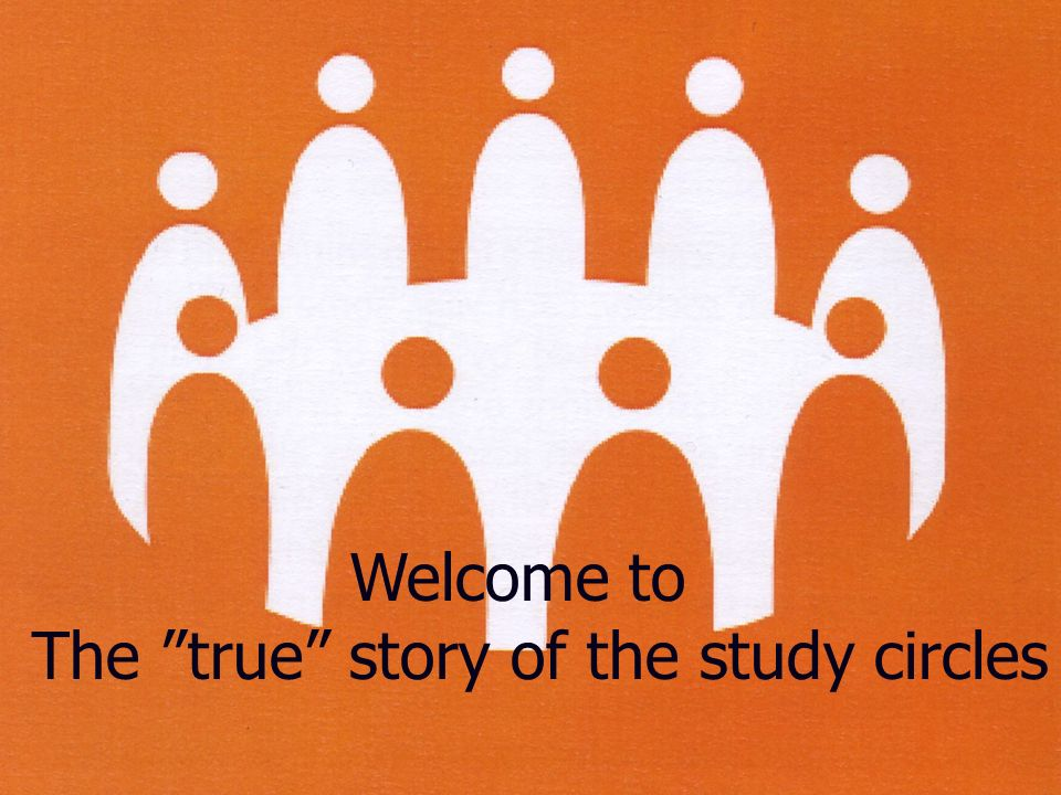 Welcome to The true story of the study circles