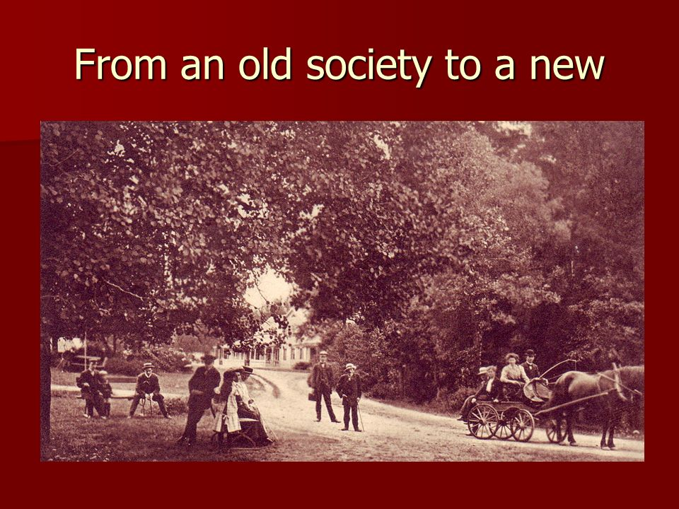 From an old society to a new