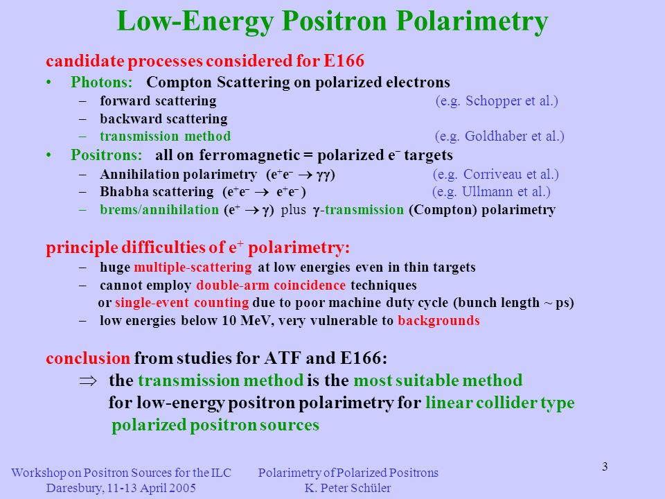3 Low-Energy Positron Polarimetry candidate processes considered for E166 Photons: Compton Scattering on polarized electrons –forward scattering (e.g.