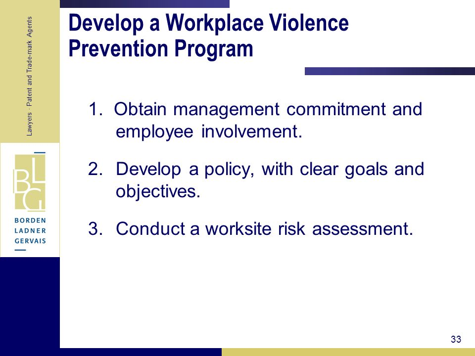 Lawyers · Patent and Trade-mark Agents 33 Develop a Workplace Violence Prevention Program 1. Obtain management commitment and employee involvement. 2.
