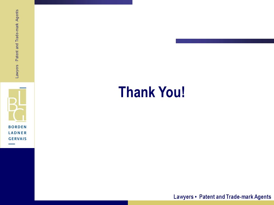 Lawyers Patent and Trade-mark Agents Thank You! Lawyers · Patent and Trade-mark Agents