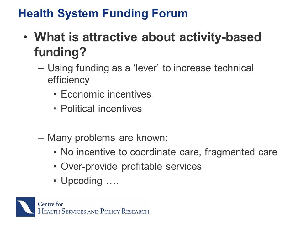 What is attractive about activity-based funding.
