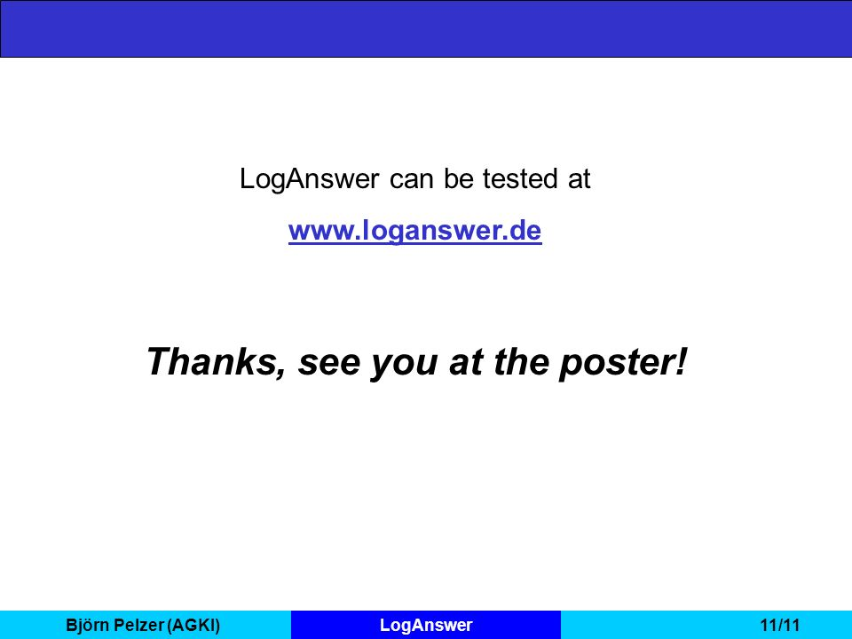 Björn Pelzer (AGKI)LogAnswer11/11 Thanks, see you at the poster.