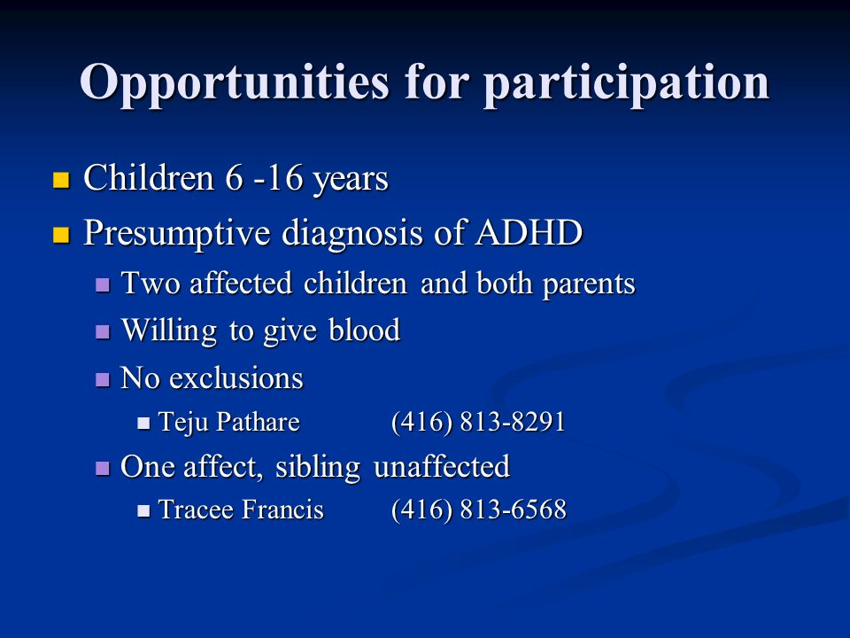 Opportunities for participation Children 6 -16 years Children 6 -16 years Presumptive diagnosis of ADHD Presumptive diagnosis of ADHD Two affected chi