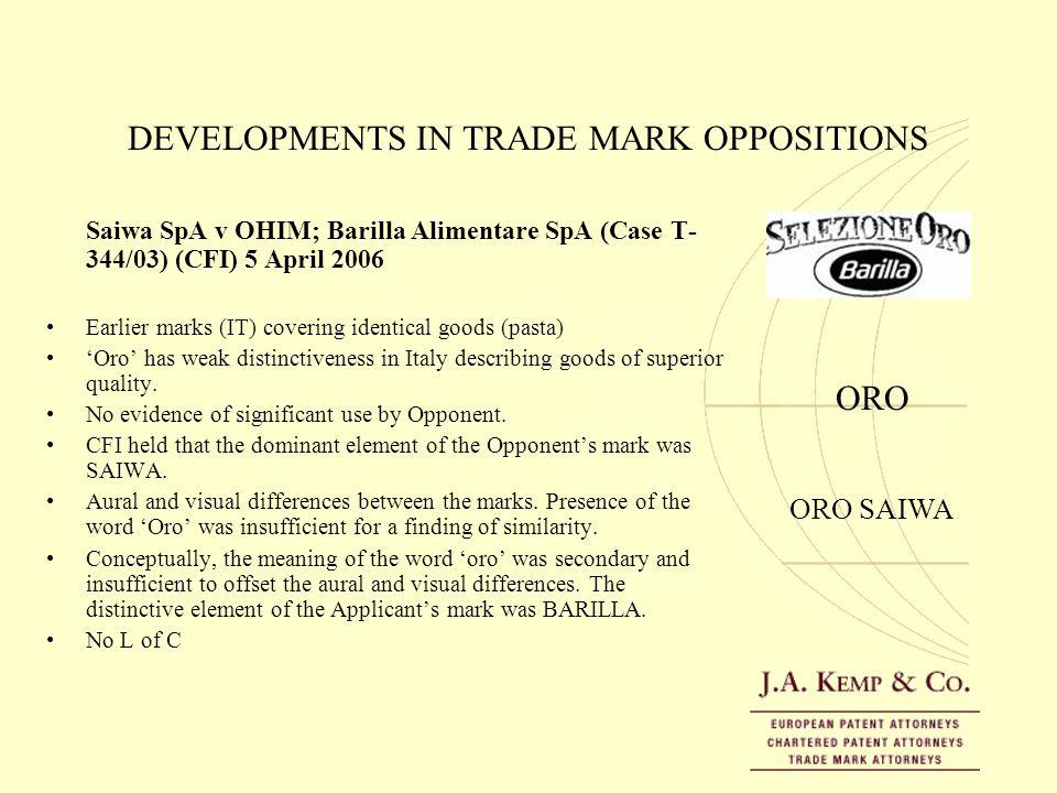 DEVELOPMENTS IN TRADE MARK OPPOSITIONS Saiwa SpA v OHIM; Barilla Alimentare SpA (Case T- 344/03) (CFI) 5 April 2006 Earlier marks (IT) covering identi