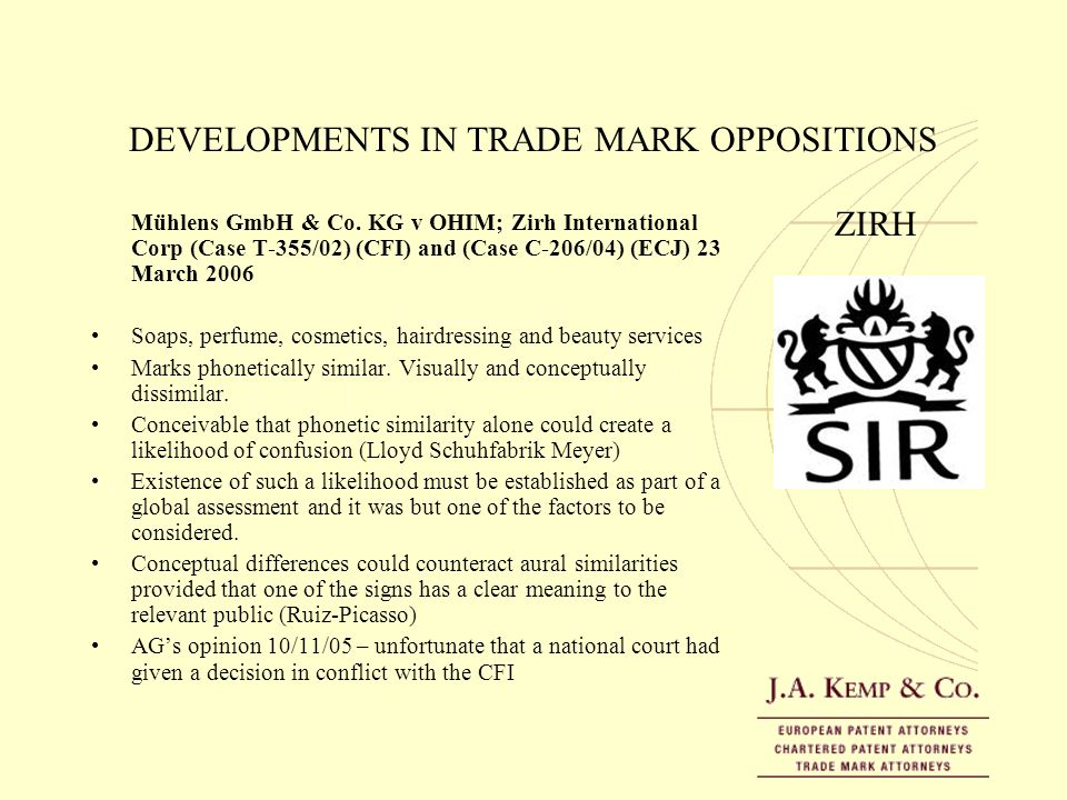 DEVELOPMENTS IN TRADE MARK OPPOSITIONS Mühlens GmbH & Co. KG v OHIM; Zirh International Corp (Case T-355/02) (CFI) and (Case C-206/04) (ECJ) 23 March