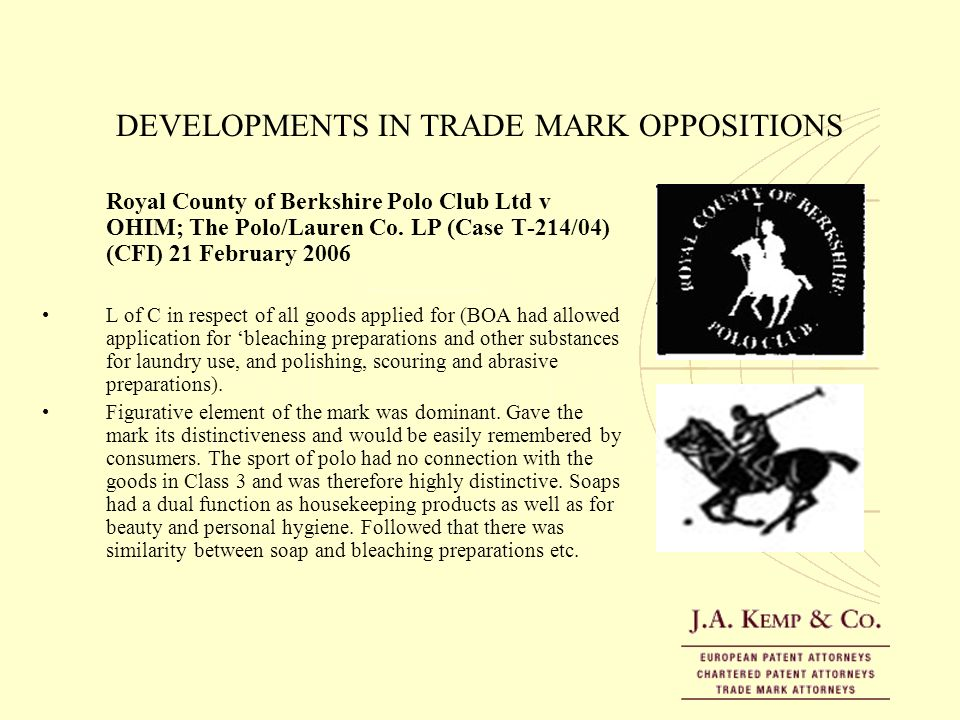 DEVELOPMENTS IN TRADE MARK OPPOSITIONS Royal County of Berkshire Polo Club Ltd v OHIM; The Polo/Lauren Co. LP (Case T-214/04) (CFI) 21 February 2006 L